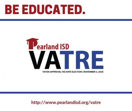 Pearland ISD has called for the VATRE